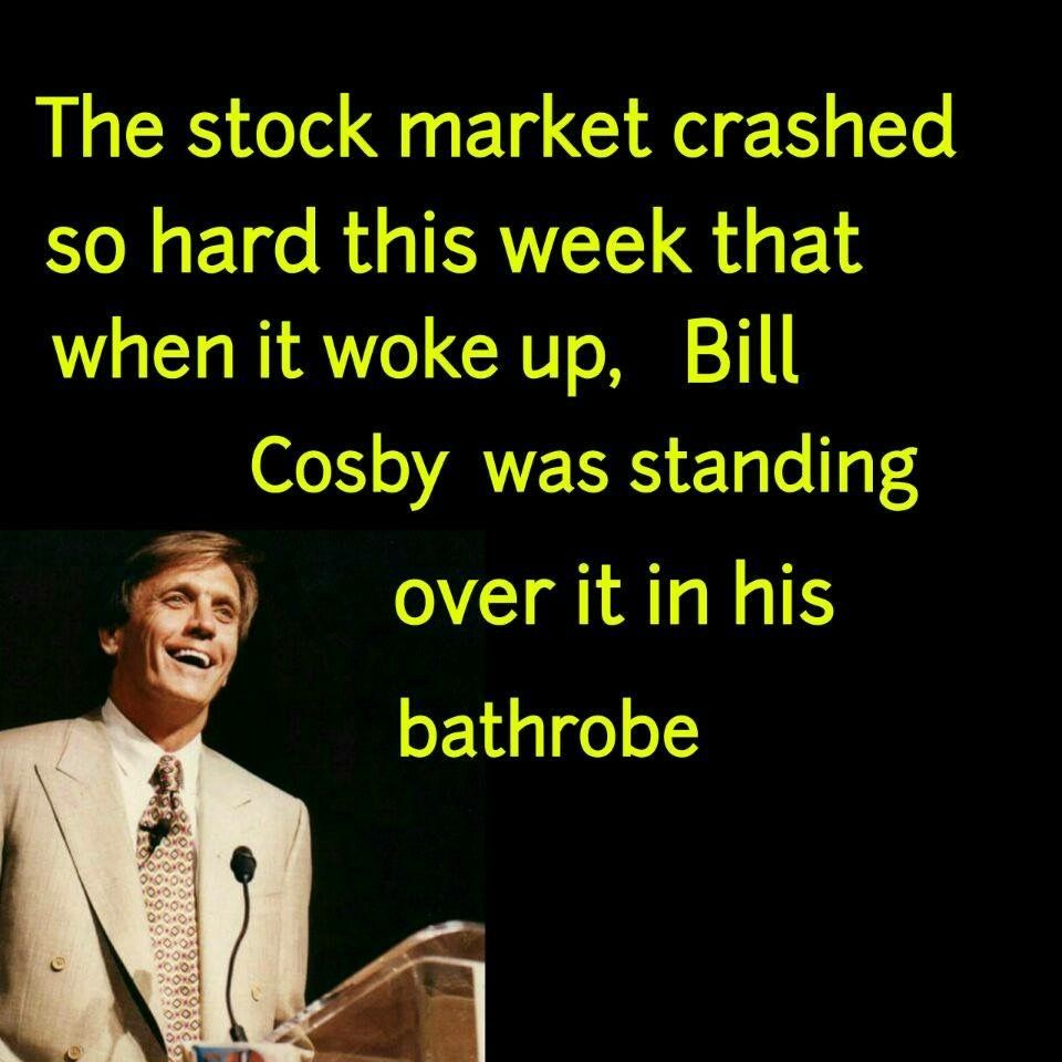 Pin By Chef James Foster Colson On Comedy Stock Market Crash Stock Market Bill Cosby