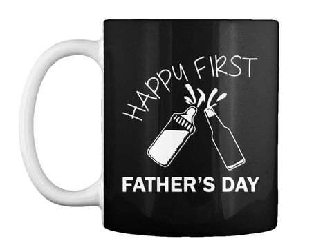 Happy First Father's Day Special ! Black T-Shirt Front