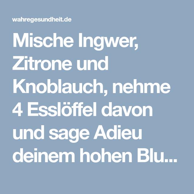 Mische Ingwer, Zitrone und Knoblauch, nehme 4 Esslöffel..
