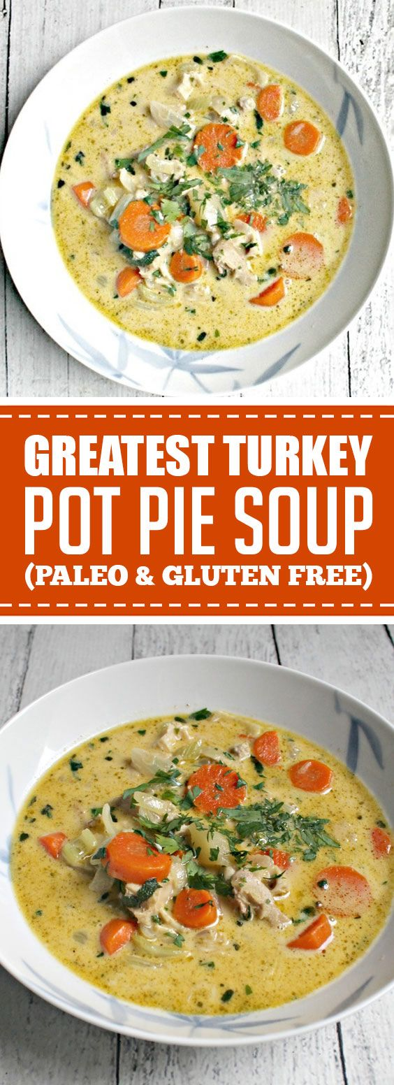 Greatest Turkey Pot Pie Soup (Paleo & Gluten Free) soup