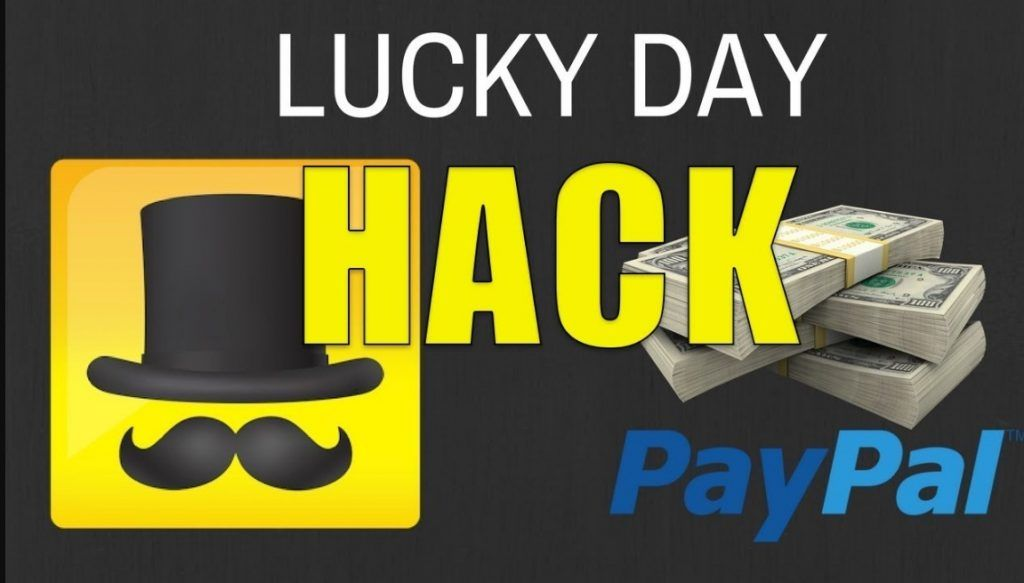 Lucky Day App Cheats Hack 2019 Win 20 Dollar Daily Paypal Hacks Lucky Dollar Lucky Day