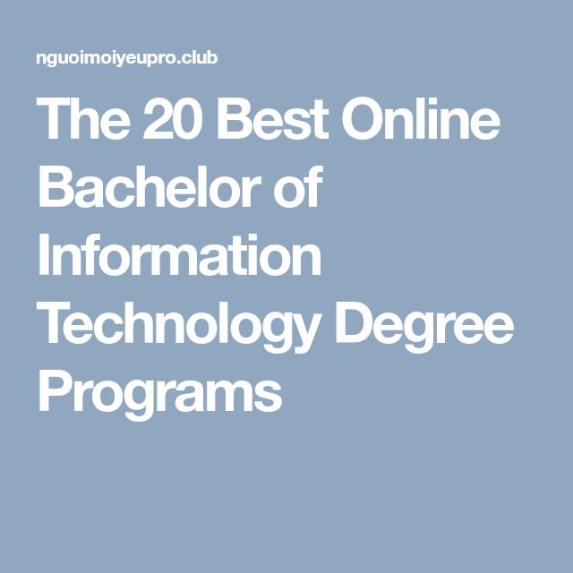 The 20 Best Online Bachelor Of Information Technology Degree Programs Degree Program Information Technology Online
