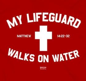 """""""My Lifeguard walks on water"""" So happy have this shirt :)"""