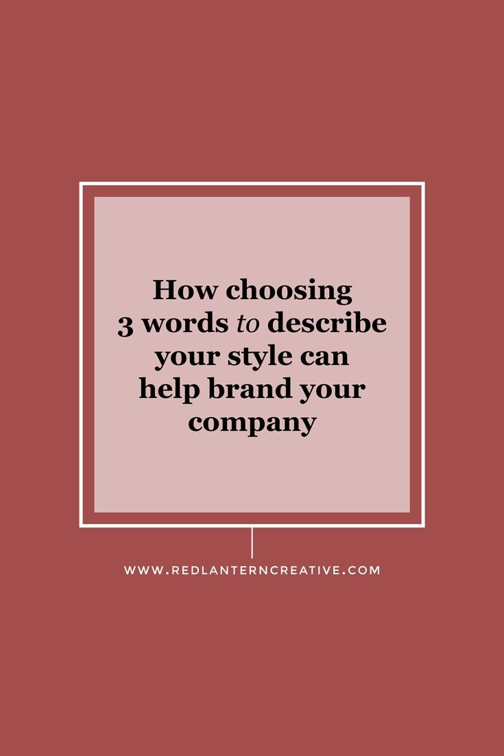 How Choosing 3 Words To Describe Your Style Can Help Brand Your Company Words To Describe Yourself Social Media Social Media Images