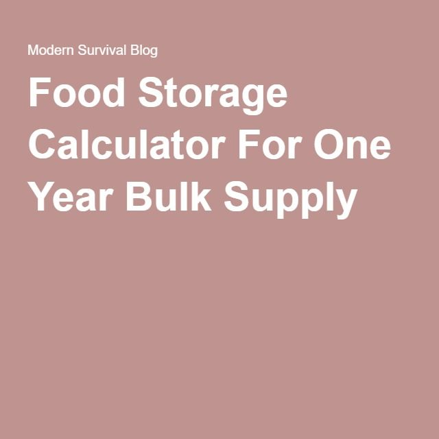 Food Storage Calculator For One Year Bulk Supply Food Storage And