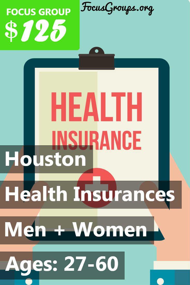 Focus Group on Health Insurances in Houston | Health ...