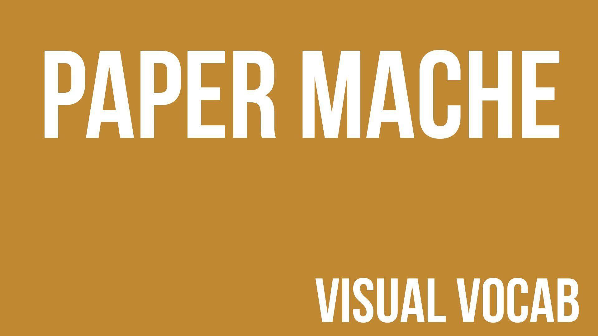 Paper Mache Defined