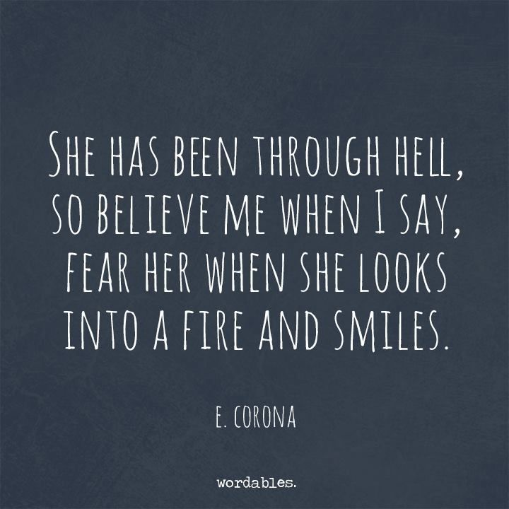 #quotes #ecorona #smile #wordables #experience #life #fear #look #fire