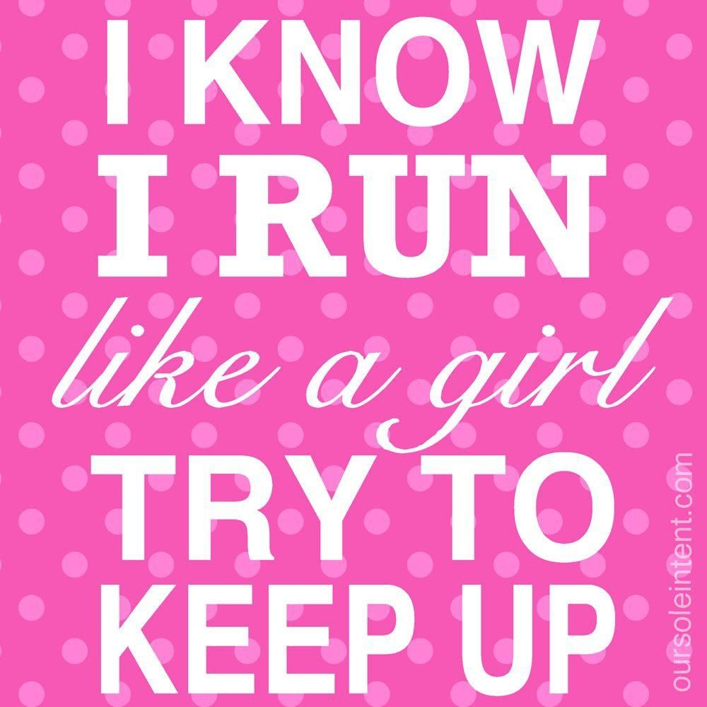 Run Like A Girl Quotes. QuotesGram