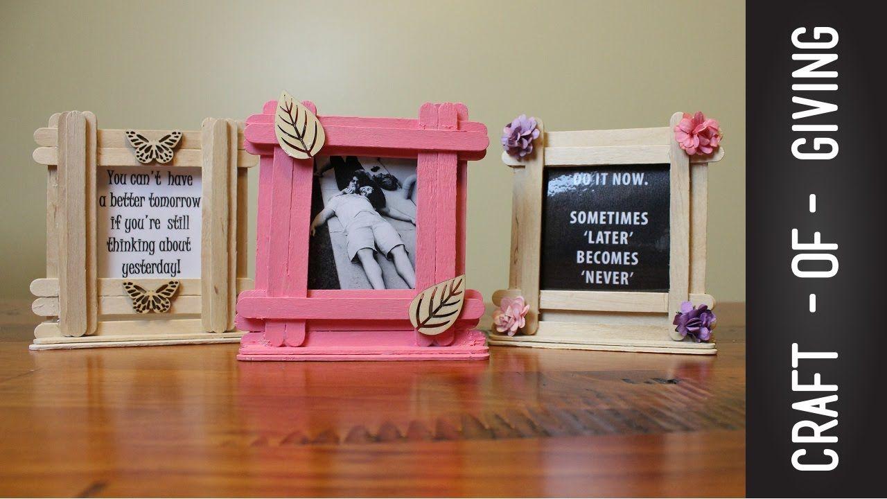 Easy Craft Stick Photo Frames   Craft of Giving   Diy...Home Decor ...