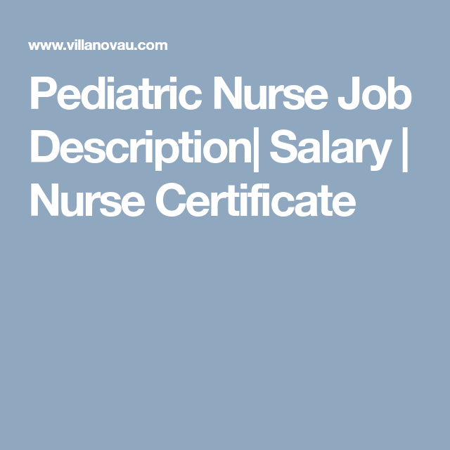 Pediatric Nurse Job Description| Salary | Nurse Certificate | Nurse ...