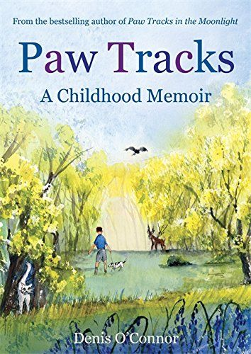 Paw Tracks A Childhood Memoir by Denis O'Connor http