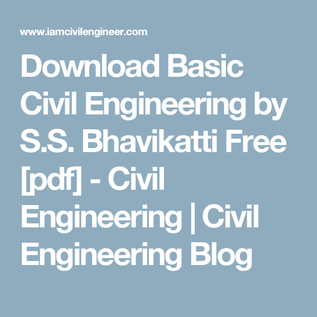 Download Basic Civil Engineering By S S Bhavikatti Free Pdf Civil Engineering Civil Engineering Blog Civil Engineering Engineering Civilization