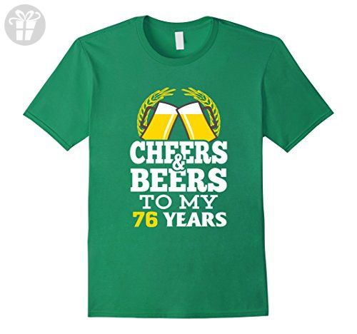 Mens Cheer And Beer To My 76 Years 76 Birthday Celebrate Large Kelly Green - Birthday shirts (*Amazon Partner-Link)