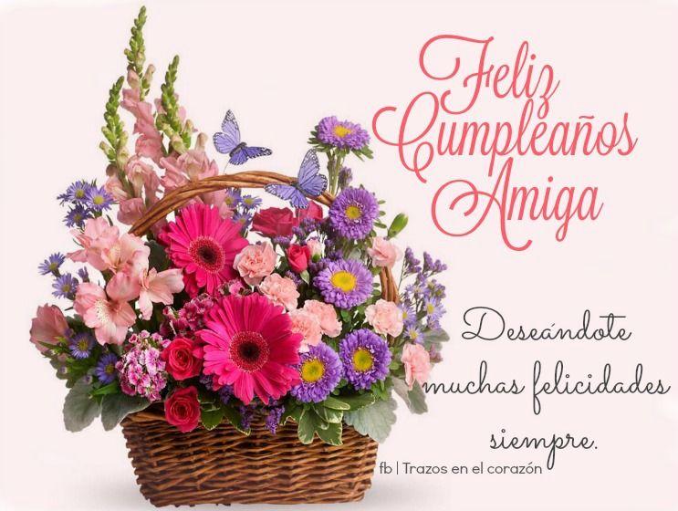 Feliz Cumpleaños Amiga Deseándote muchas felicidades siempre AMISTAD Pinterest Happy