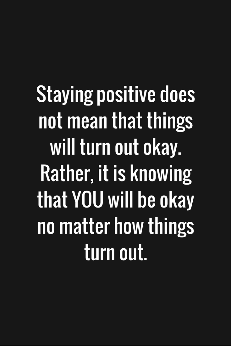 Staying Positive Quotes Entrancing 18 Quotes About Staying Positive  Psychology Related Posts
