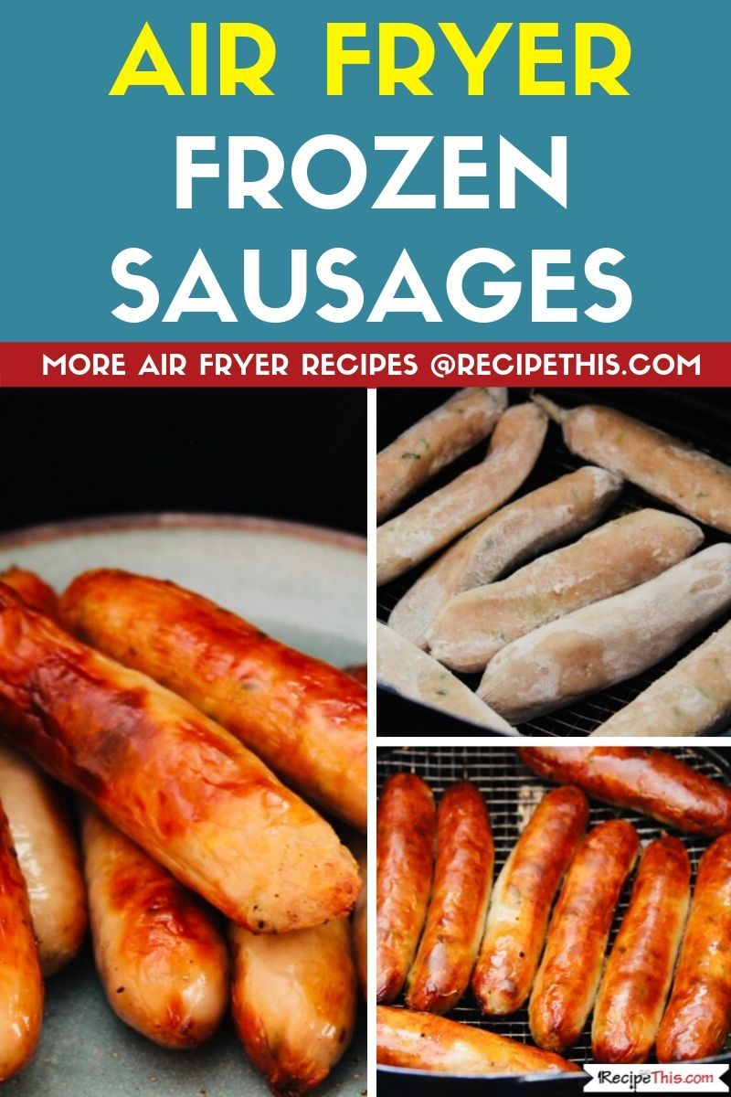 Air fryer frozen sausage links recipe with images