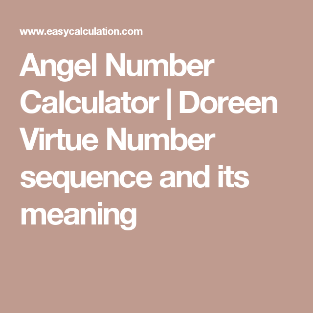 Angel Number Calculator | Doreen Virtue Number sequence and