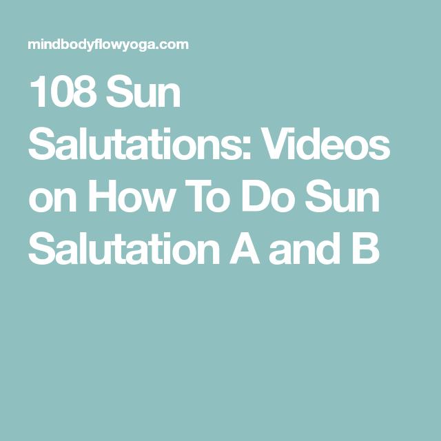 108 Sun Salutations Videos On How To Do Sun Salutation A And B Sun Salutation 108 Sun Salutations Sun Salutation B