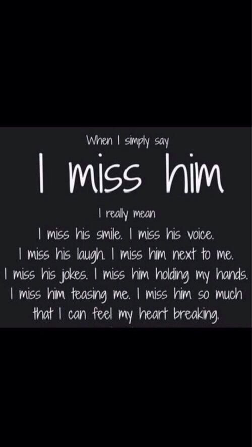 i miss everything about him i miss us having fun together i miss