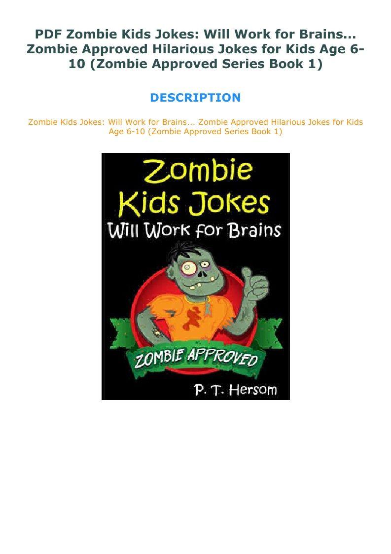 Pdf Zombie Kids Jokes Will Work For Brains Zombie Approved In 2020 Jokes For Kids Zombie Kid Funny Jokes