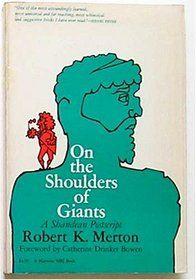 On the Shoulders of Giants A Shandean Postscript, Robert K. Merton ...