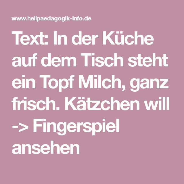 Text In Der Kuche Auf Dem Tisch Steht Ein Topf Milch Ganz Frisch Katzchen Will Fingerspiel Ansehen Fingerspiele Finger Spiele