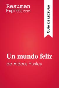 Descargar Un Mundo Feliz De Aldous Huxley Guía De Lectura Pdf Gratis Resumenexpress Com Un Mundo Feliz Aldous Huxley Lectura Pdf