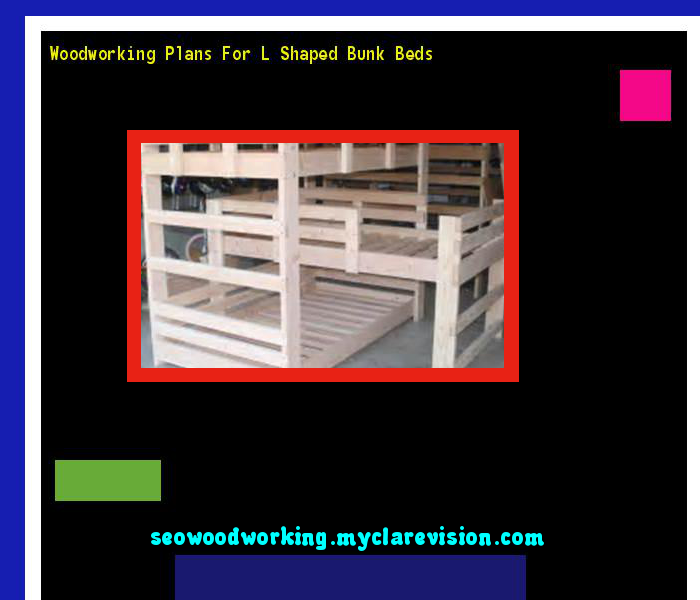 Woodworking Plans For L Shaped Bunk Beds 075150   Woodworking Plans and  Projects Woodworking Plans For L Shaped Bunk Beds 075150   Woodworking  . Free Downloadable Bunk Bed Woodworking Plans. Home Design Ideas