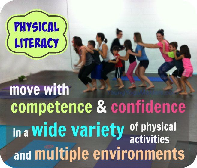 What You Need To Know About Physical Literacy For Kids Yoga Physical Education Curriculum Yoga For Kids Literacy