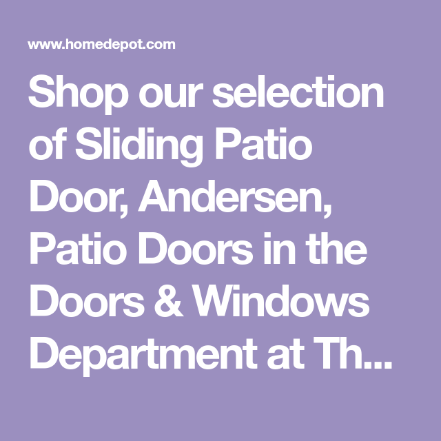 Shop Our Selection Of Sliding Patio Door Andersen Patio Doors In