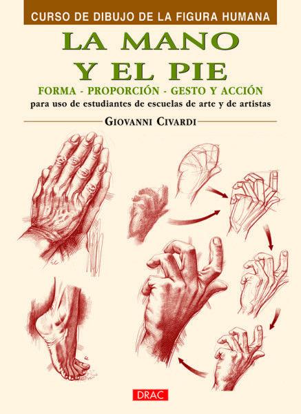 1 La Mano Y El Pie 978 84 96550 42 1 Libros De Dibujo Pdf Pintura Y Dibujo Libro De Dibujo