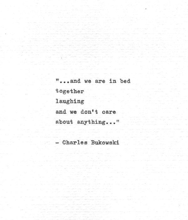 Poemas De Charles Bukowski Sobre El Amor Charles Bukowski Typewritten Quote In Bed Together Laughing