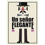 Un senor Elegante plakat af Ingela Arrhenius // Un Senor Elegante poster by Ingela Arrhenius