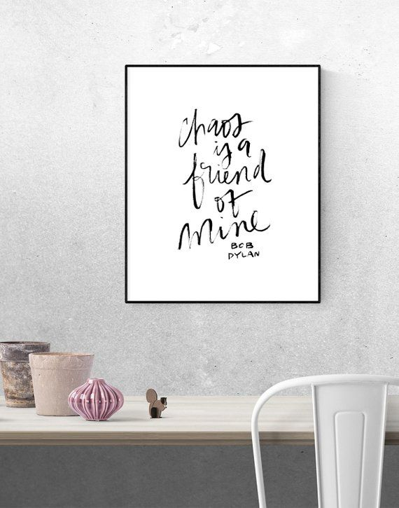f27dd07fe Chaos is a Friend of Mine - Hand-lettered Bob Dylan quote- lyrics - music -  Printable wall art - hom