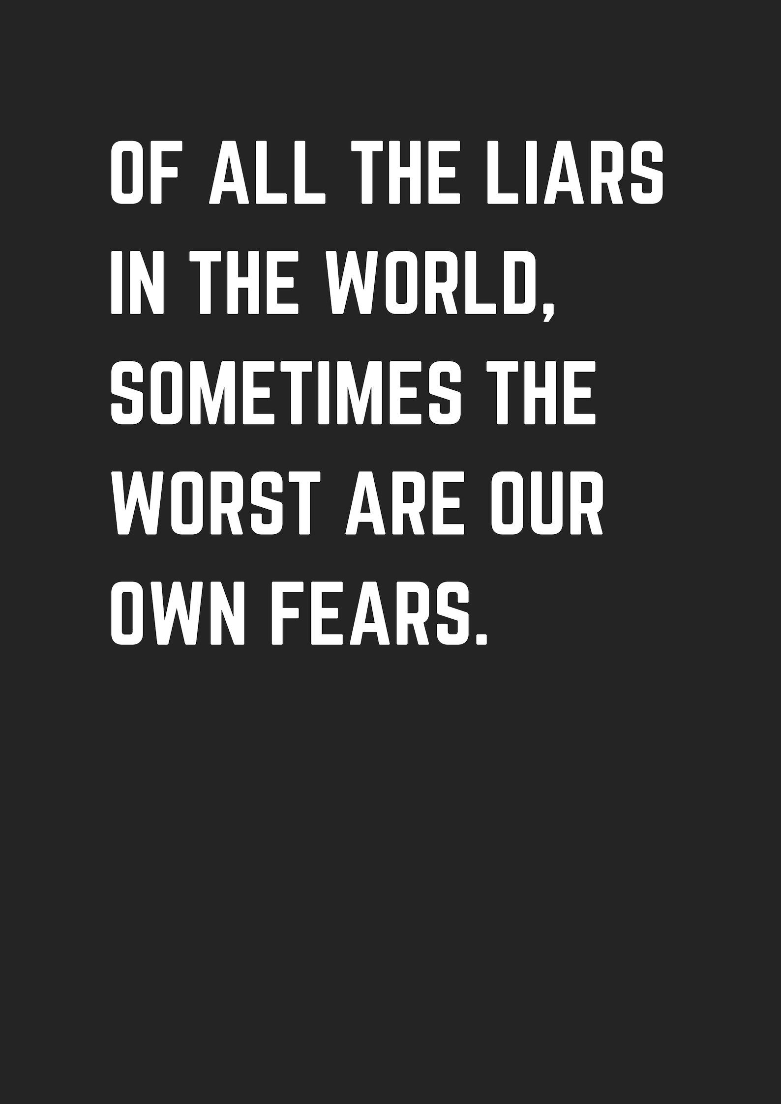 30 Black White Quotes About Fear Fear Quotes Fearless Quotes Quotes White