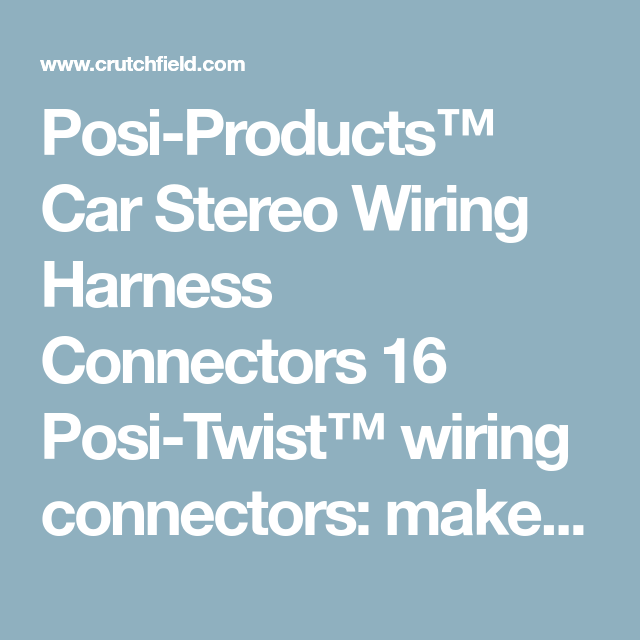 Posi-Products™ Car Stereo Wiring Harness Connectors | Pinterest | Cars