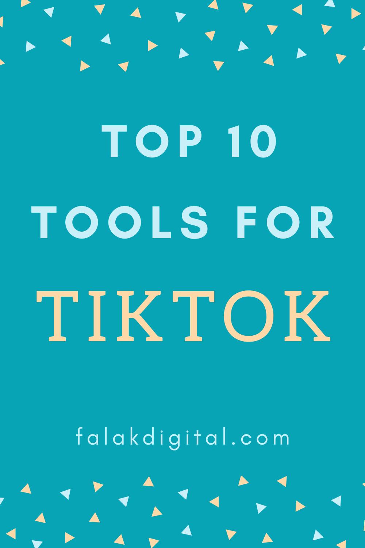 Top 10 Tools For Tiktok Social Media Business Social Strategy Social Media