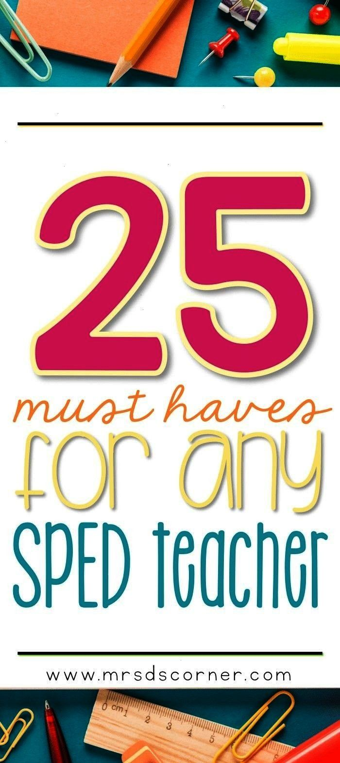 education teacher, there are a lot of things we need. But this is a list of 25 things that we MUST