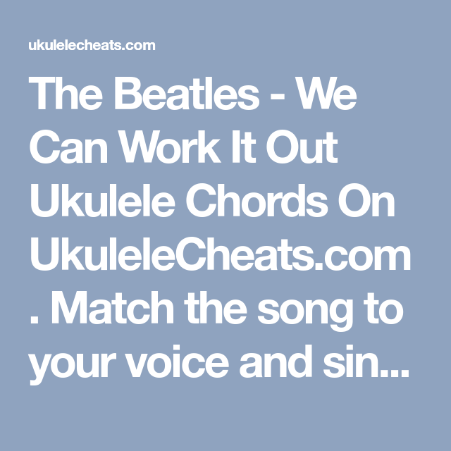 The Beatles We Can Work It Out Ukulele Chords On Ukulelecheats