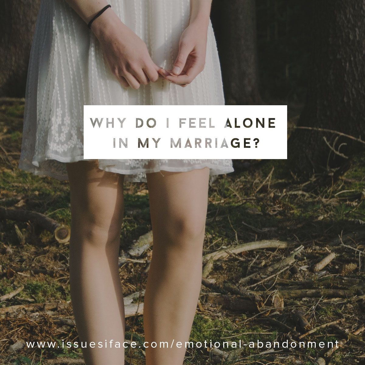 If You Find Yourself Feeling Emotionally Abandoned By Your