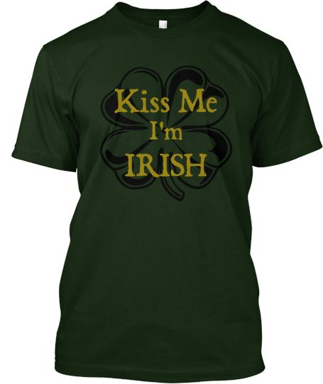 Be ready for St. Patrick's Day - Kiss Me I'm IRISH t-shirt for a limited time only