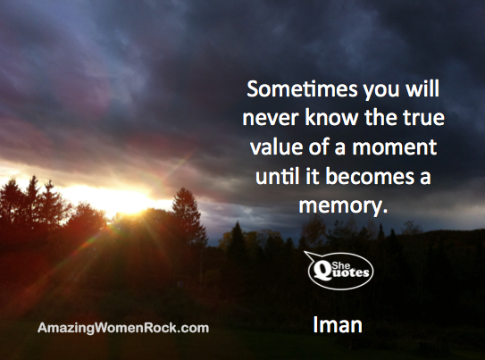 Remember each moment. ~ #SheQuotes Iman #Quotes #life #death #grief #celebration