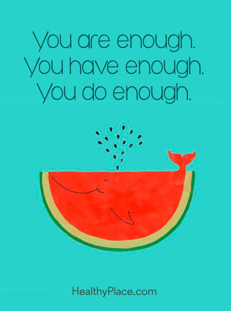 Self Confidence Quote You Are Enough You Have Enough You Do Enough Self Confidence Quotes Confidence Quotes Quotes Inspirational Positive