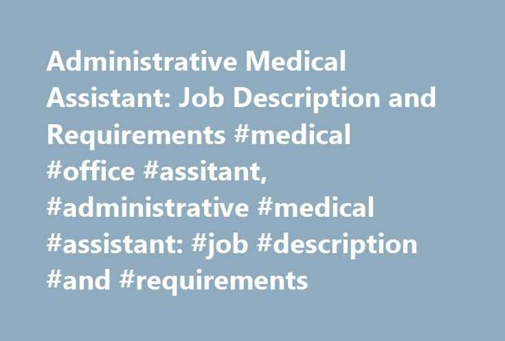 Administrative Medical Assistant Job Description And Requirements