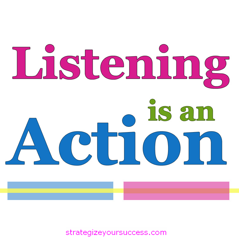 Listening is an Action Logos, Sayings, Action