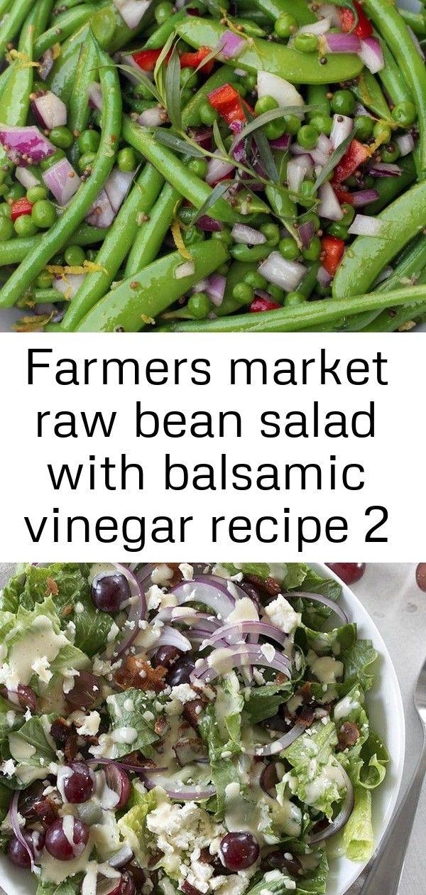 Farmers market raw bean salad with balsamic vinegar recipe 2 #meatfonduerecipes