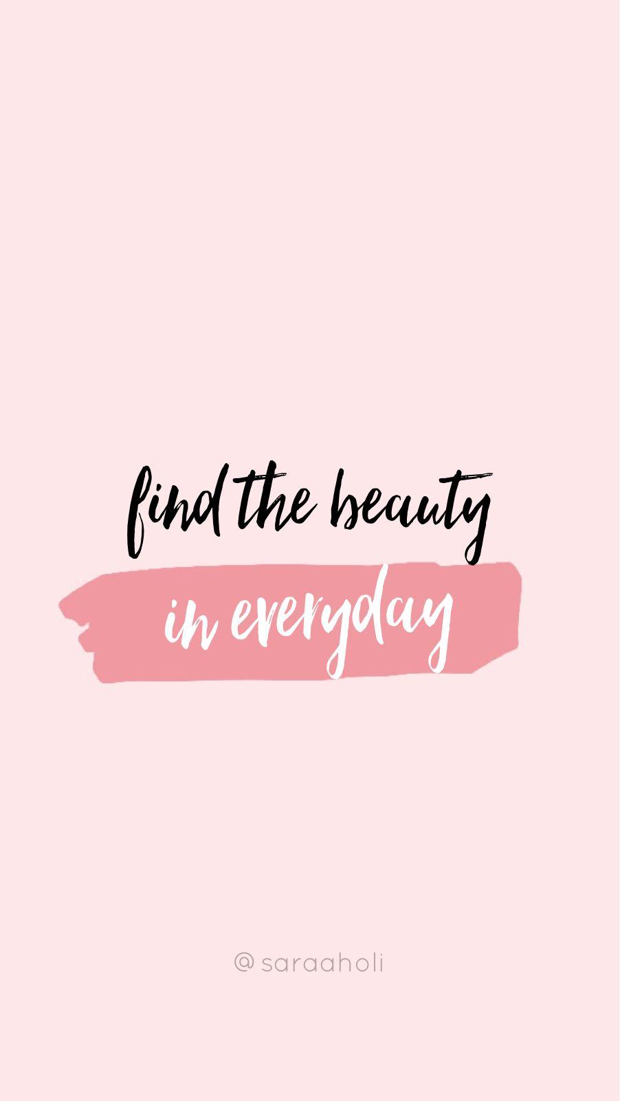 Encontre A Beleza Em Todos Os Dias Wallpaper Quotes Words Wallpaper Phone Wallpaper Quotes