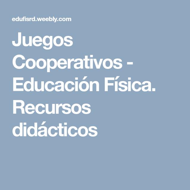 Juegos Cooperativos Educacion Fisica Recursos Didacticos
