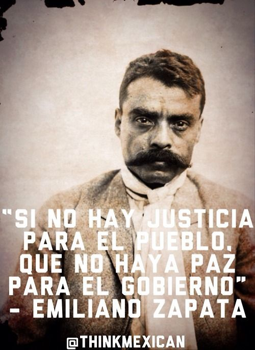 "Emiliano Zapata Quotes Adorable Thinkmexican ""If There Is No Justice For The People May There"